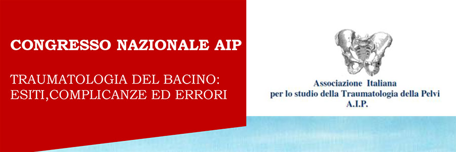 Congresso Nazionale – Associazione Italiana per lo studio della Traumatologia della Pelvi (AIP)